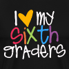 Love My Sixth Graders - Men's Premium T-Shirt