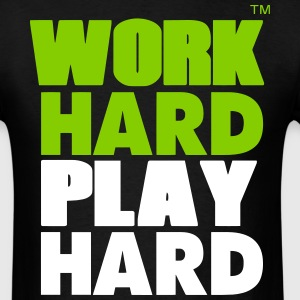 WORK HARD PLAY HARD™ T-Shirts - Men's T-Shirt