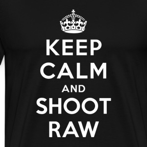 Keep Calm and Shoot Raw T-Shirts - Men's Premium T-Shirt