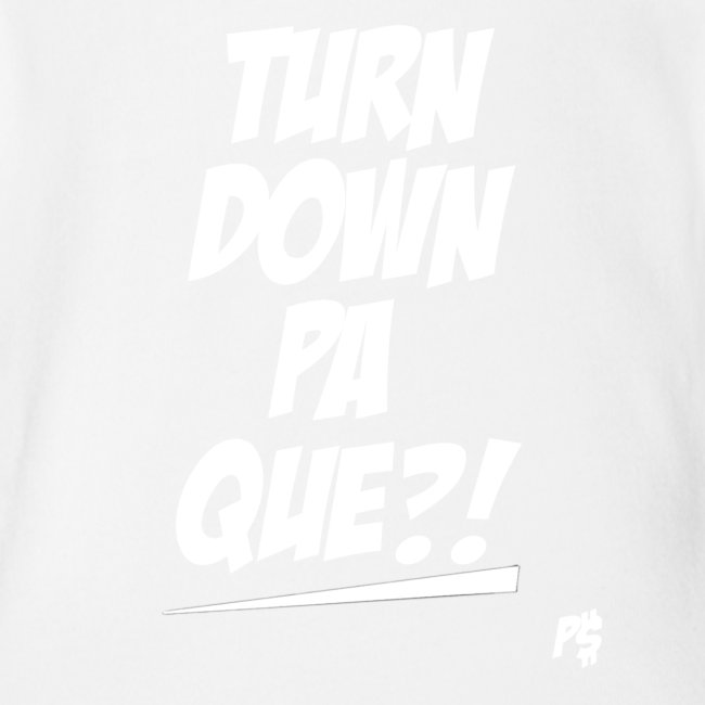 Turn Down Pa Que!
