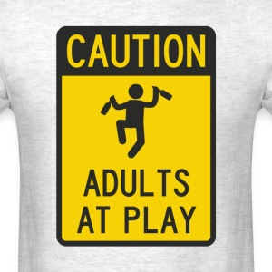 Caution Adults at Play T-Shirts - Men's T-Shirt