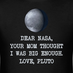 Dear Nasa Love Pluto T-Shirts - Men's T-Shirt