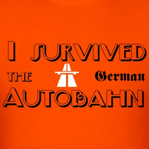 I survived the German Autobahn T-Shirts - Men's T-Shirt