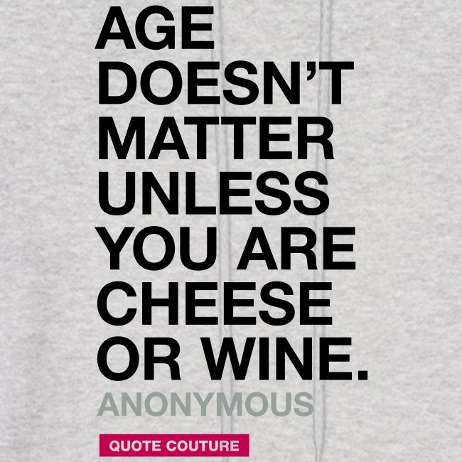 Quote Couture Age Doesnt Matter Unless You Are Cheese Or Wine