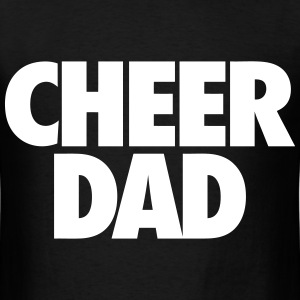 Cheer Dad T-Shirts - Men's T-Shirt