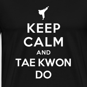 Keep Calm and Taekwondo T-Shirts - Men's Premium T-Shirt