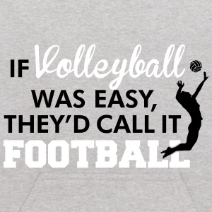 If Volleyball was easy, they'd call it football Sweatshirts - Kids' Hoodie