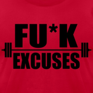 Fuck excuses workout T-Shirts - Men's T-Shirt by American Apparel