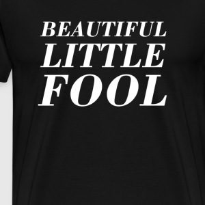 Beautiful Little Fool T-Shirts - Men's Premium T-Shirt