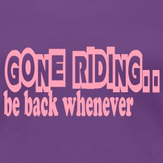 Gone riding ... Women's T-Shirts