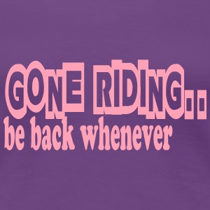 Gone riding ... Women's T-Shirts - Women's Premium T-Shirt