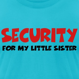 Security for my little sister T-Shirts - Men's T-Shirt by American Apparel