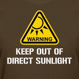 WARNING - Keep Out of Direct Sunlight Women's T-Shirts - Women's T-Shirt