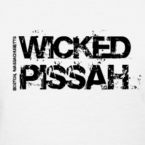 Wicked Pissah Women's T-Shirts - Women's T-Shirt