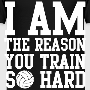 I am the reason you train so hard Baby & Toddler Shirts - Toddler Premium T-Shirt