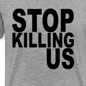 stop_killing_us_tshirts - Men's Premium T-Shirt