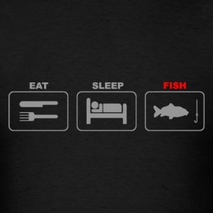 Eat Sleep Fish Fishing - Men's T-Shirt
