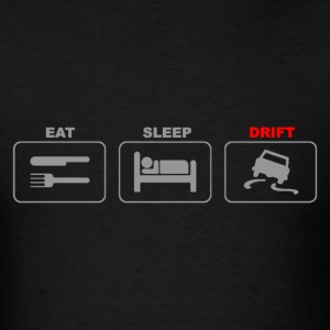 Eat Sleep Drift Car Stunt Tokyo Racing - Men's T-Shirt