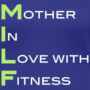 Milf Mother In Love With Fitness  Women's T-Shirts - Women's Premium T-Shirt