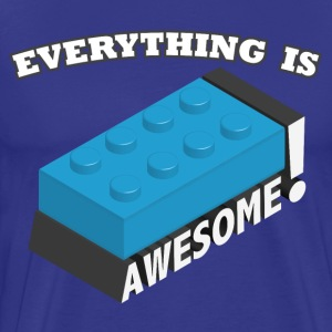 Everything is Awesome! T-Shirts - Men's Premium T-Shirt