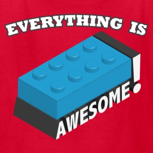 Everything is Awesome! Kids' Shirts - Kids' T-Shirt