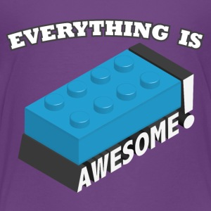 Everything is Awesome! Baby & Toddler Shirts - Toddler Premium T-Shirt