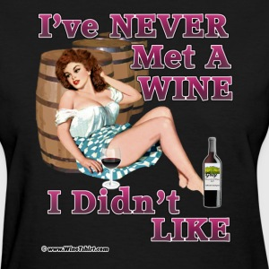 Never Met A Wine I Didn't Like Women's T-Shirts - Women's T-Shirt