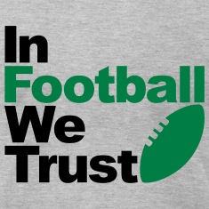 In Football we trust T-Shirts