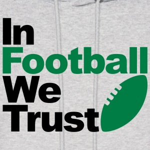 In Football we trust Hoodies - Men's Hoodie