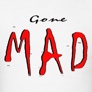 GONE MAD - Men's T-Shirt
