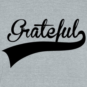 Grateful  T-Shirts - Unisex Tri-Blend T-Shirt by American Apparel