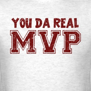 You Da Real MVP T-Shirts - Men's T-Shirt