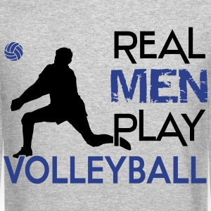 Real men play Volleyball  Long Sleeve Shirts - Crewneck Sweatshirt