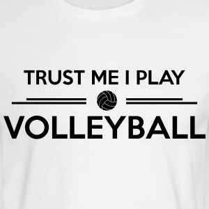 Trust me I play Volleyball  Long Sleeve Shirts - Men's Long Sleeve T-Shirt