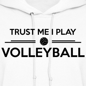 Trust me I play Volleyball  Hoodies - Women's Hoodie