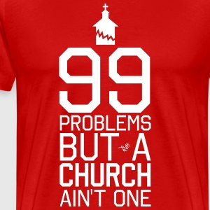 NO CHURCH, NO PROBLEMS by Tai's Tees - Men's Premium T-Shirt
