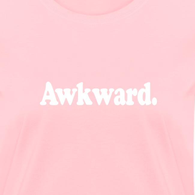 Awkward. (white type)