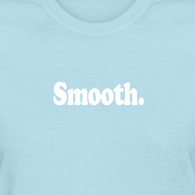 Smooth. (white type)