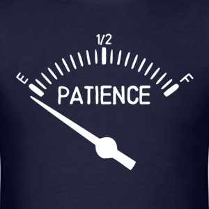 Out of Patience Gas Gauge T-Shirts - Men's T-Shirt