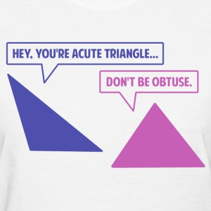 Acute Triangle Obtuse Angle Women's T-Shirts - Women's T-Shirt