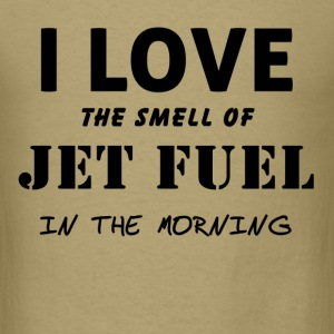 I love the smell of jet fuel in the morning shirt - Men's T-Shirt