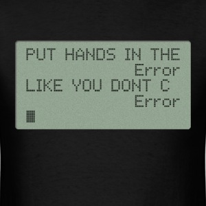 Put your Hands in the Error T-Shirts - Men's T-Shirt