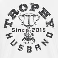Design ~ Trophy Husband Since 2015 T-shirts