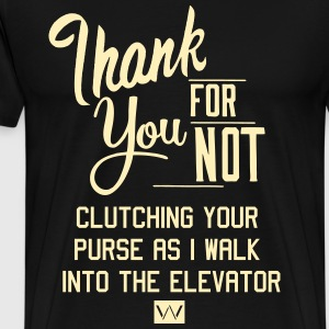Thank you for not clutching your purse in the e - Men's Premium T-Shirt