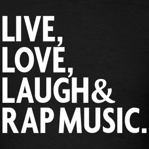 LIVE LOVE LAUGH RAP MUSIC T-Shirts - Men's T-Shirt
