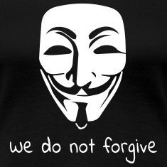 we dont forgive anonymous Women's T-Shirts