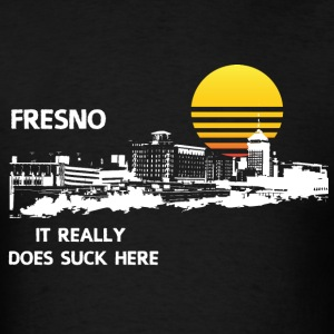 Fresno Sucks T-Shirts - Men's T-Shirt