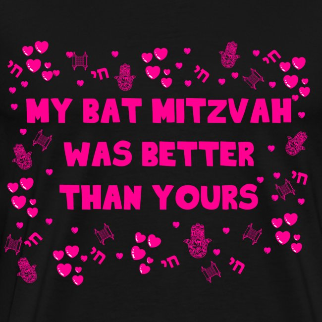 Bat Mitzvah was Better than yours - Pink