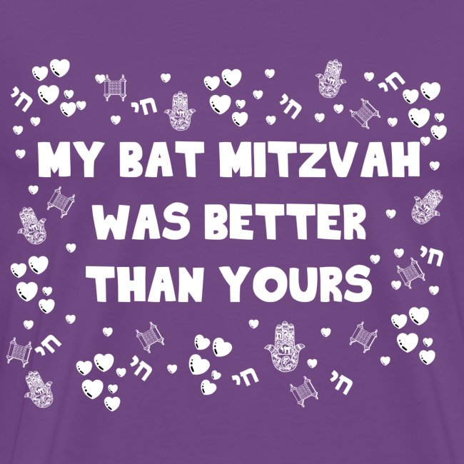 Bat Mitzvah was Better than yours - White