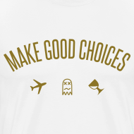 Design ~ Make Good Choices [Metallic Gold]